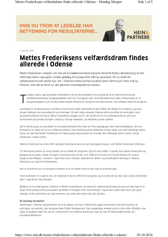 T 3. oktober 2016 Mettes Frederiksens velfærdsdrøm findes allerede i Odense Mette Frederiksen vinkede i sin tale på Social...