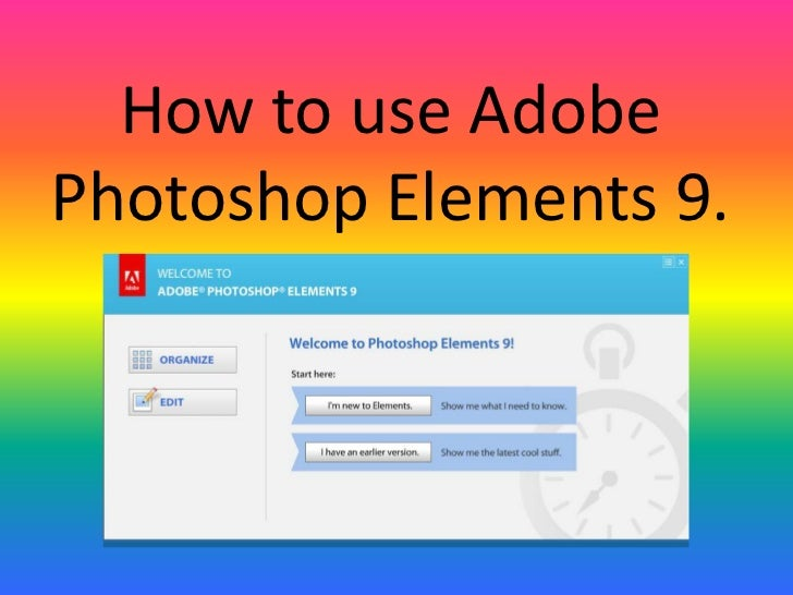How to use AdobePhotoshop Elements 9.