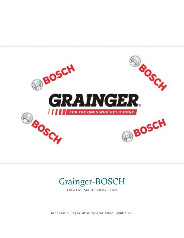 Kevin Schafer | Digital Marketing Specialization | April 17, 2016 Grainger-BOSCH DIGITAL MARKETING PLAN