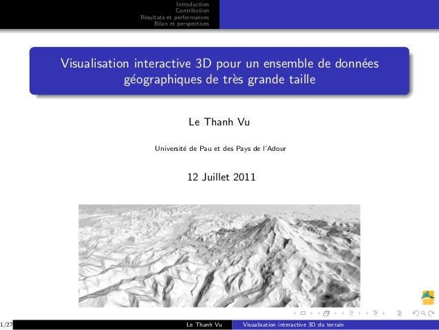 Introduction Contribution R´esultats et performances Bilan et perspectives Visualisation interactive 3D pour un ensemble d...
