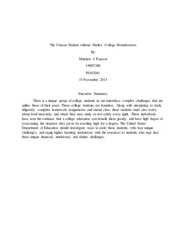 The Unseen Student without Shelter: College Homelessness By: Matthew J. Pearson 19007288 POS2041 15 November 2015 Executiv...