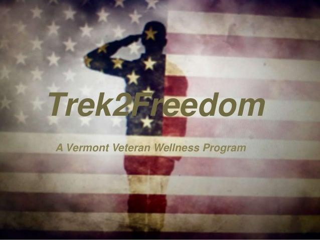 Trek2Freedom A Vermont Veteran Wellness Program