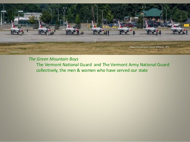 Green Mountain Boys Photo Compliments Donal Williams, BTV The Green Mountain Boys The Vermont National Guard and The Vermo...
