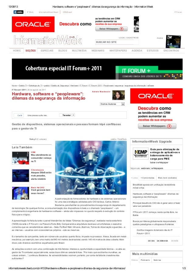 "13/08/13 Hardware, software e ""peopleware"": dilemas da segurança da informação - Information Week informationweek.itweb.co..."