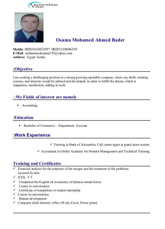 Osama Mohamed Ahmed Bader Mobile: 00201016852997 /00201210846359 E-Mail: mohammedosama235@yahoo.com Address: Egypt- benha....