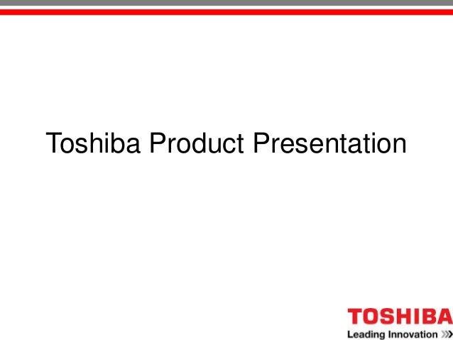 Toshiba Product Presentation