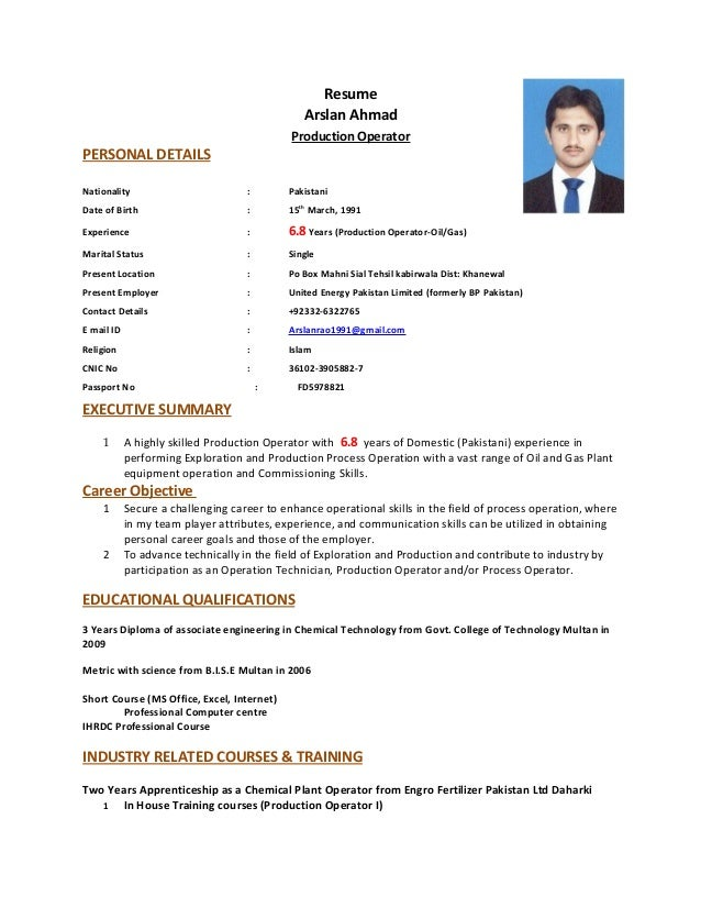Resume Arslan Ahmad Production Operator PERSONAL DETAILS Nationality : Pakistani Date of Birth : 15th March, 1991 Experien...