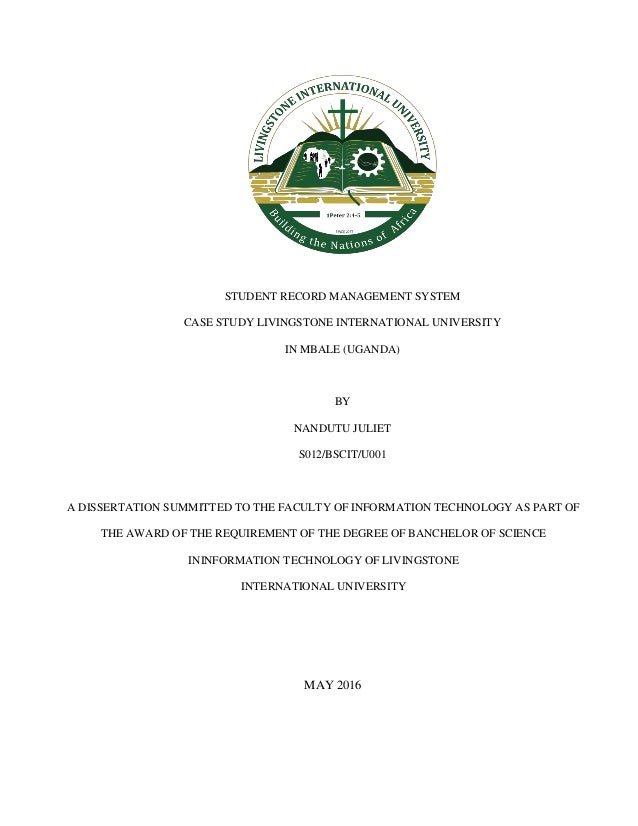 STUDENT RECORD MANAGEMENT SYSTEM CASE STUDY LIVINGSTONE INTERNATIONAL UNIVERSITY IN MBALE (UGANDA) BY NANDUTU JULIET S012/...