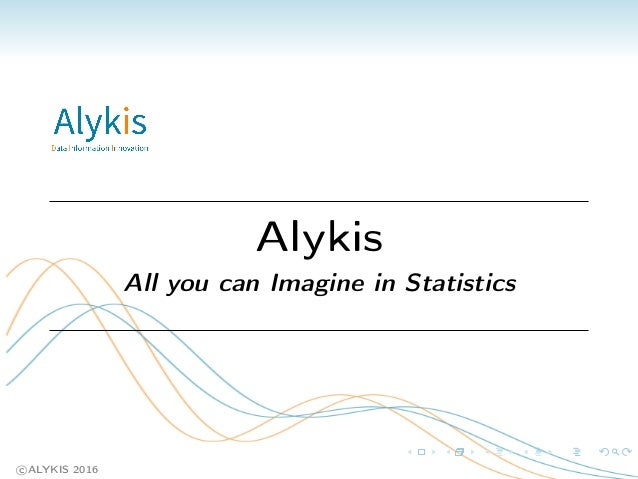 Alykis All you can Imagine in Statistics c ALYKIS 2016
