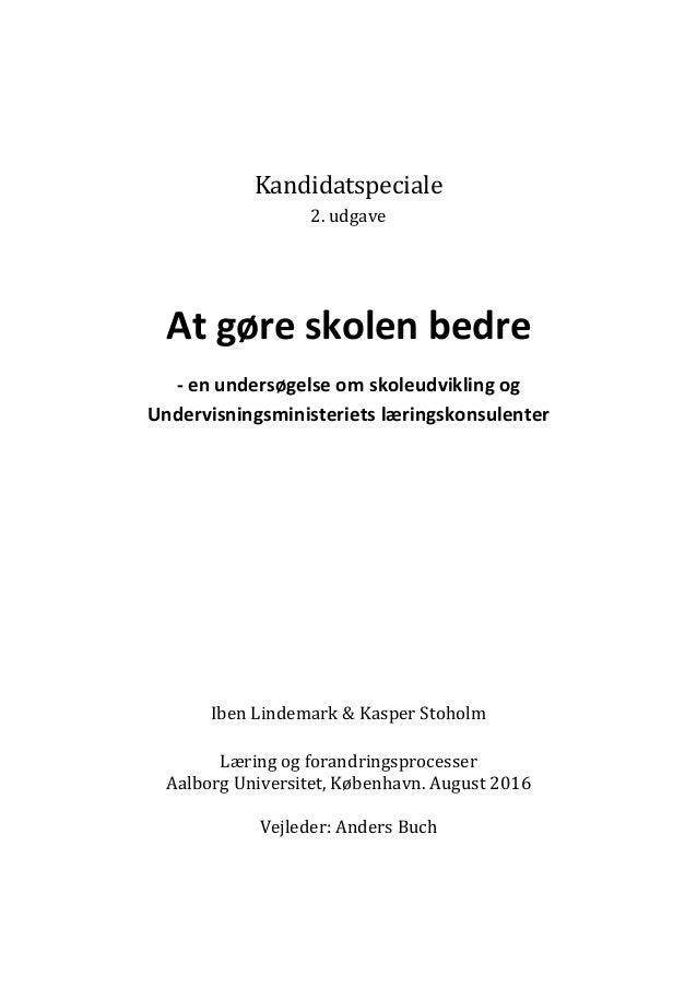 Kandidatspeciale 2. udgave At gøre skolen bedre - en undersøgelse om skoleudvikling og Undervisningsministeriets læringsko...