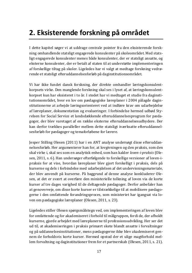 17 2. Eksisterende forskning på området I dette kapitel søger vi at uddrage centrale pointer fra den eksisterende forsk- n...