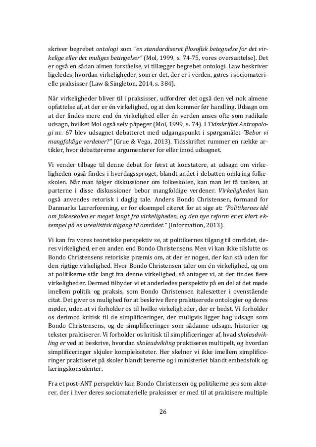 "26 skriver begrebet ontologi som ""en standardiseret filosofisk betegnelse for det vir- kelige eller det muliges betingelse..."