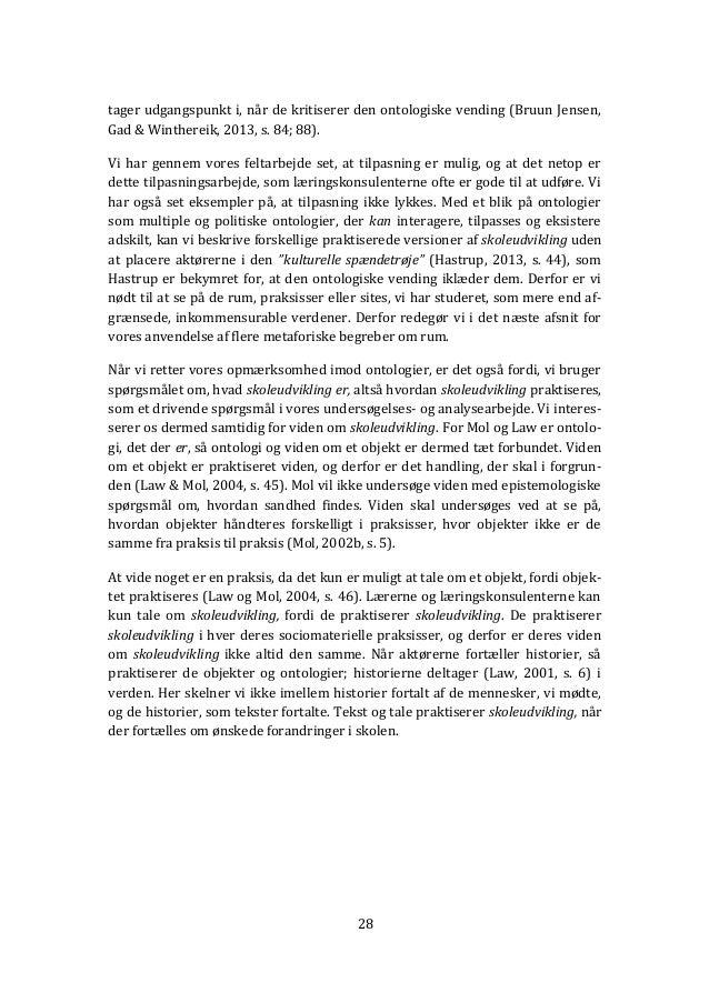 28 tager udgangspunkt i, når de kritiserer den ontologiske vending (Bruun Jensen, Gad & Winthereik, 2013, s. 84; 88). Vi h...