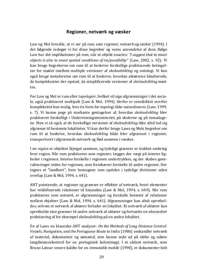 29 Regioner, netværk og væsker Law og Mol foreslår, at vi ser på rum som regioner, netværk og væsker (1994). I det følgend...