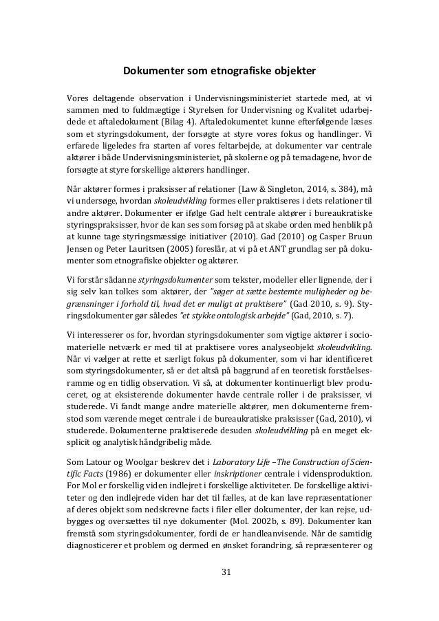 31 Dokumenter som etnografiske objekter Vores deltagende observation i Undervisningsministeriet startede med, at vi sammen...