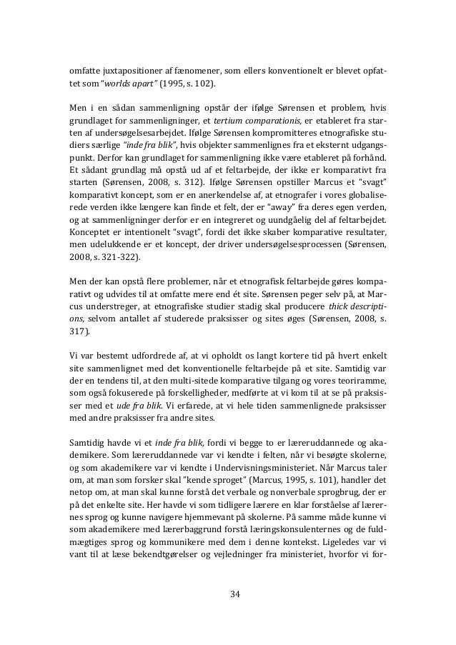 """34 omfatte juxtapositioner af fænomener, som ellers konventionelt er blevet opfat- tet som """"worlds apart"""" (1995, s. 102). ..."""