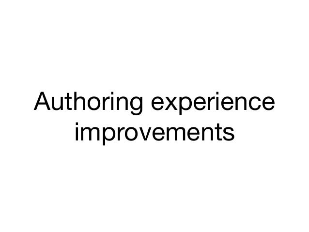 Authoring experience   improvements