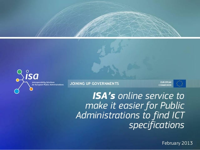 EUROPEANJOINING UP GOVERNMENTS   COMMISSION     ISA's online service to    make it easier for Public  Administrations to f...