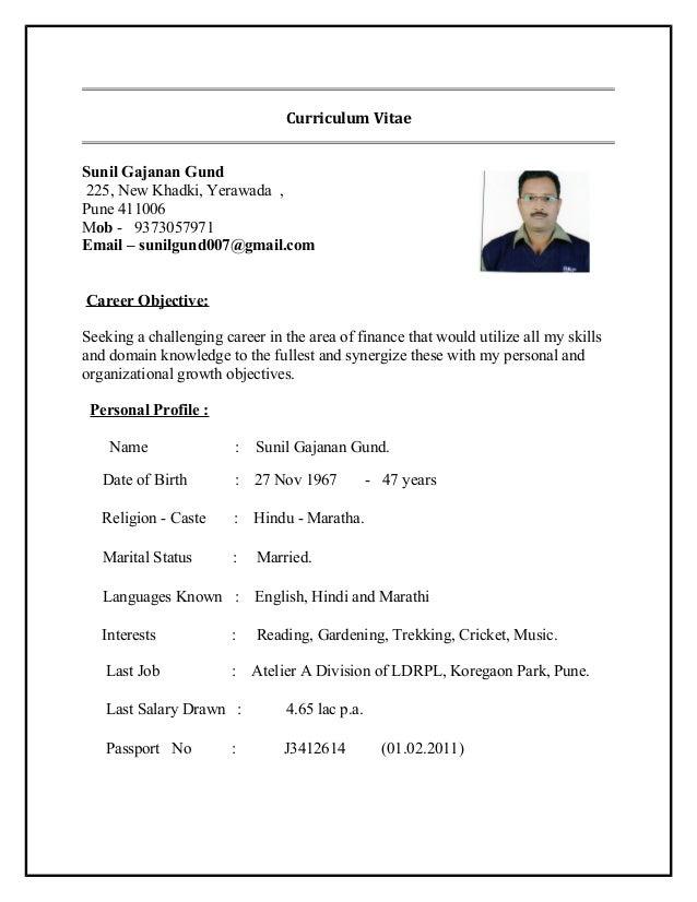Curriculum Vitae Sunil Gajanan Gund 225, New Khadki, Yerawada , Pune 411006 Mob - 9373057971 Email – sunilgund007@gmail.co...