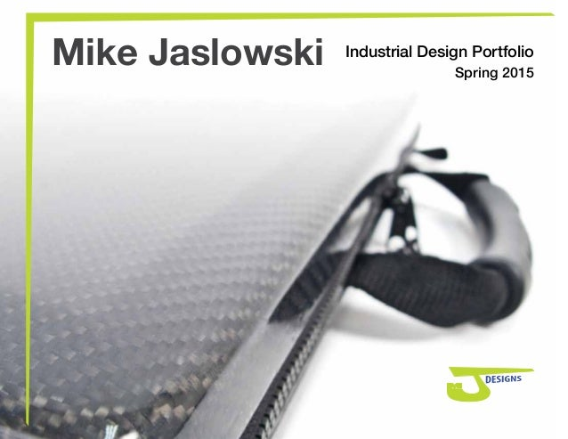 Mike Jaslowski Industrial Design Portfolio Spring 2015