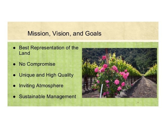 Mission, Vision, and Goals ● Best Representation of the Land ● No Compromise ● Unique and High Quality ● Inviting Atmosphe...