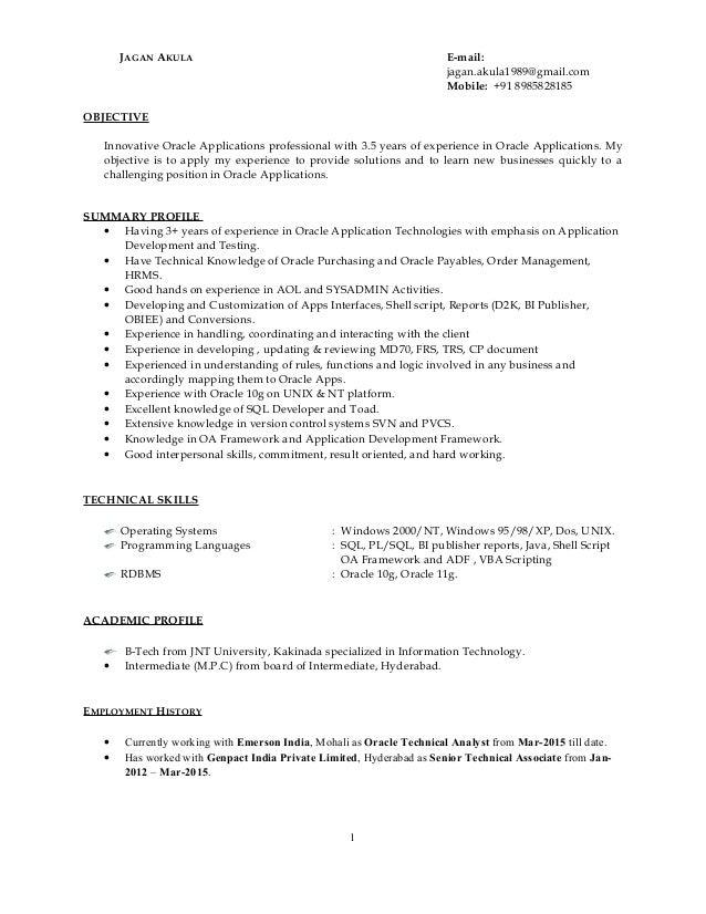 JAGAN AKULA E-mail: jagan.akula1989@gmail.com Mobile: +91 8985828185 OBJECTIVE Innovative Oracle Applications professional...