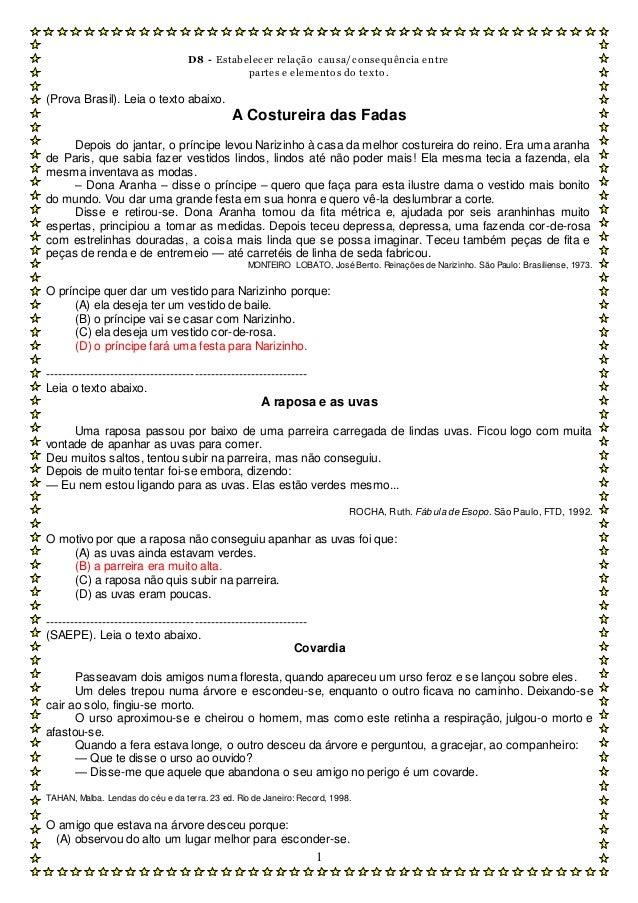 D8 - Estabelecer relação causa/consequência entre partes e elementos do texto. 1 (Prova Brasil). Leia o texto abaixo. A Co...