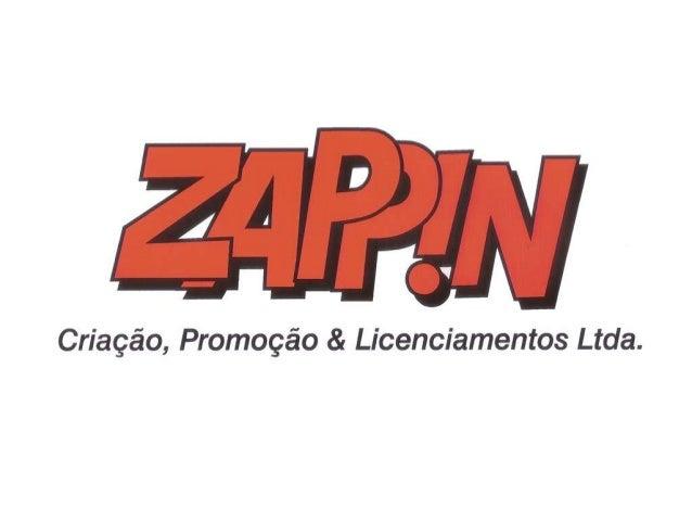 Zappin Criação, Promoção & Licenciamentos Ltda. Agência de licenciamento de marcas e personagens, comunicação, marketing p...