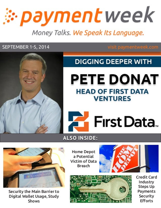 SEPTEMBER 1-5, 2014 visit paymentweek.com Home Depot a Potential Victim of Data Breach Security the Main Barrier to Digita...