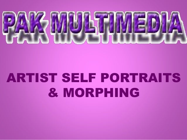ARTIST SELF PORTRAITS & MORPHING