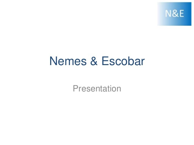 Nemes & Escobar Presentation