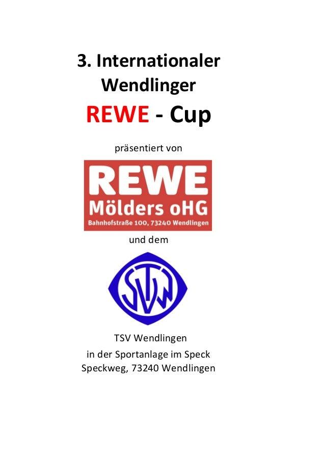 3. Internationaler Wendlinger REWE - Cup präsentiert von und dem TSV Wendlingen in der Sportanlage im Speck Speckweg, 7324...