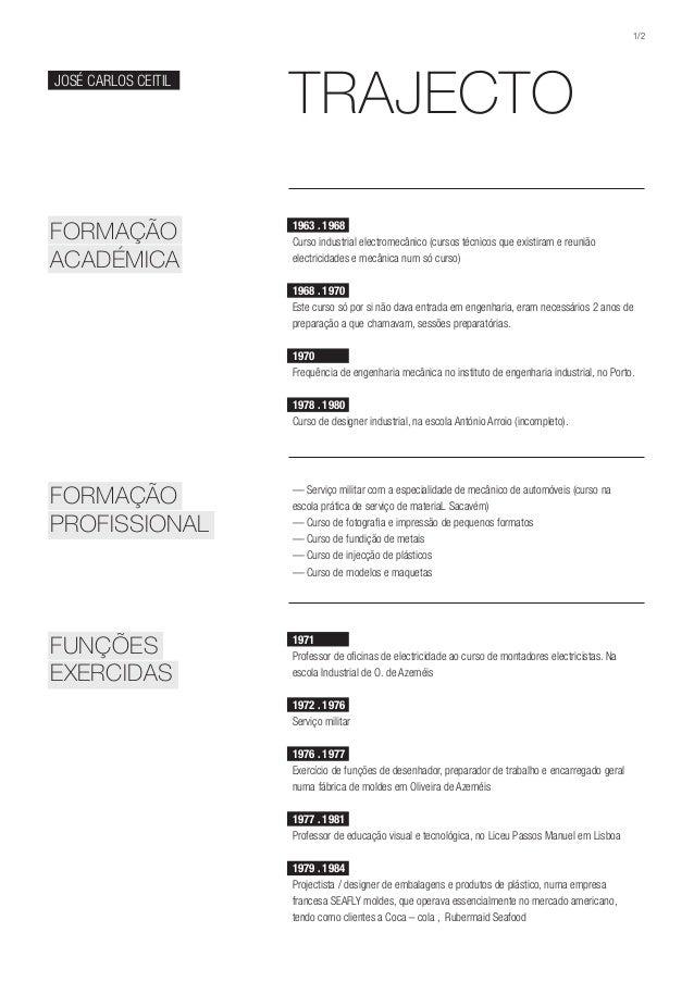 TRAJECTO FORMAÇÃO ACADÉMICA 1/2 FORMAÇÃO PROFISSIONAL — Serviço militar com a especialidade de mecânico de automóveis (cur...