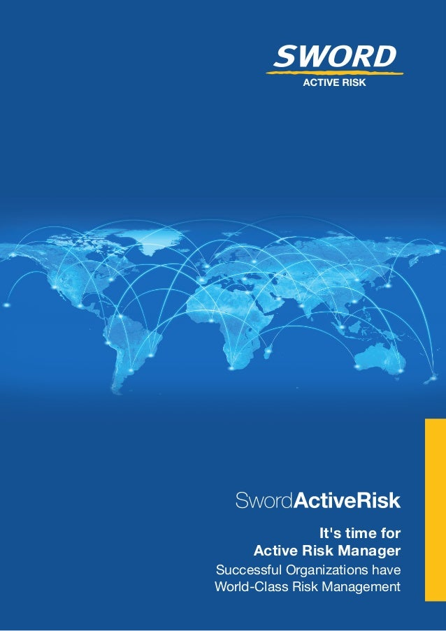 It's time for Active Risk Manager Successful Organizations have World-Class Risk Management