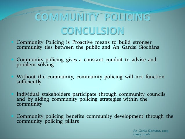 effects of community policing Bucqueroux, 1990) because much federal funding assumes that a community  policing model is in effect, it is important to evaluate purported community  policing.
