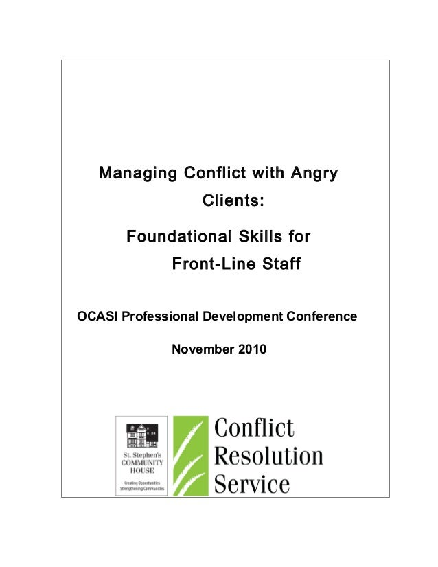 Managing Conflict with Angry Clients: Foundational Skills for Front-Line Staff OCASI Professional Development Conference N...