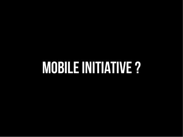 Mobile initiative?