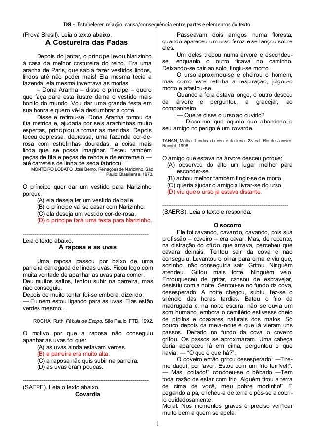 D8 - Estabelecer relação causa/consequência entre partes e elementos do texto. (Prova Brasil). Leia o texto abaixo. A Cost...