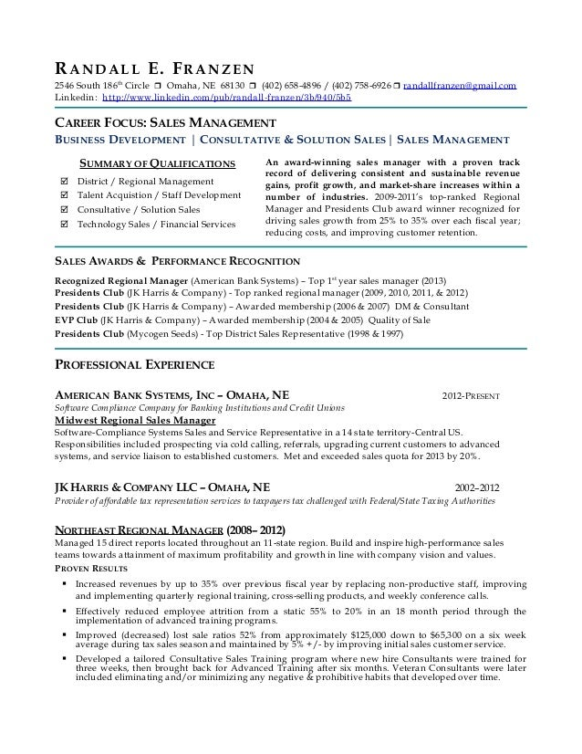 Randall Franzen Sales Management Resume. RANDALL E. FRANZEN 2546 South  186th Circle  Omaha, NE 68130  (402 ...  Sales Management Resume