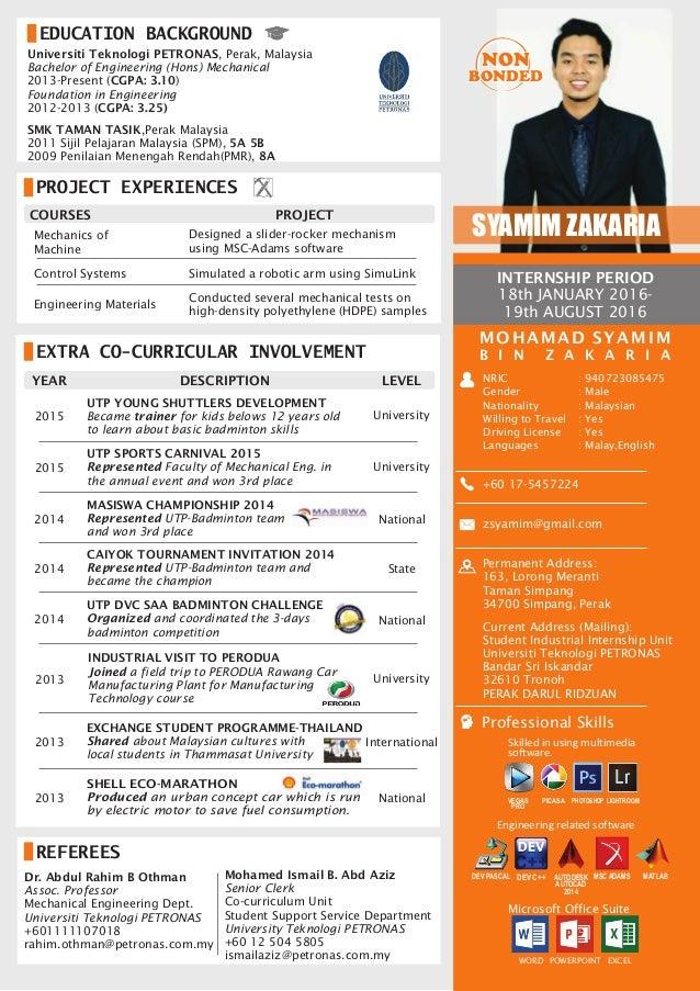 EDUCATION BACKGROUND Universiti Teknologi PETRONAS, Perak, Malaysia Bachelor of Engineering (Hons) Mechanical 2013-Present...