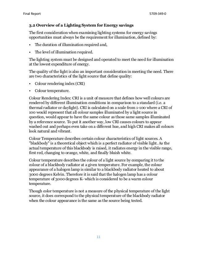 Final Report 5709-349-0 11 3.2 Overview of a Lighting System for Energy savings The first consideration when examining lig...