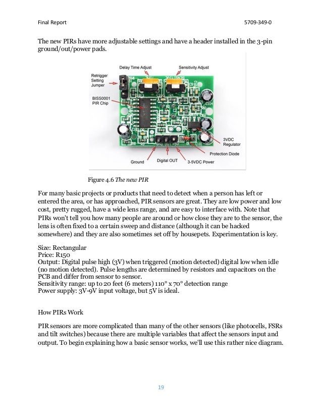 Final Report 5709-349-0 19 The new PIRs have more adjustable settings and have a header installed in the 3-pin ground/out/...