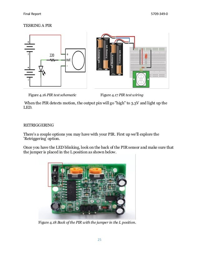 Final Report 5709-349-0 25 TESRING A PIR Figure 4.16 PIR test schematic Figure 4.17 PIR test wiring When the PIR detects m...