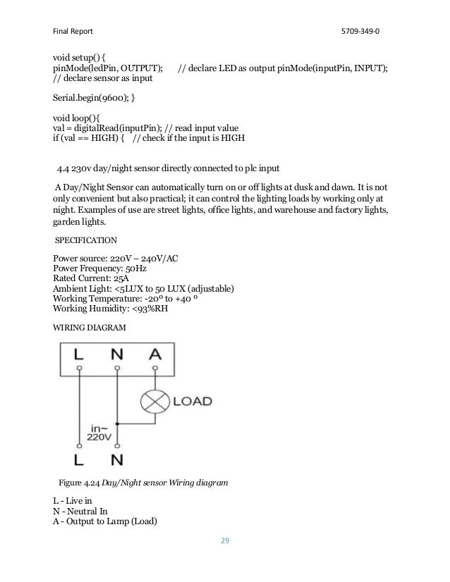 Final Report 5709-349-0 29 void setup() { pinMode(ledPin, OUTPUT); // declare LED as output pinMode(inputPin, INPUT); // d...