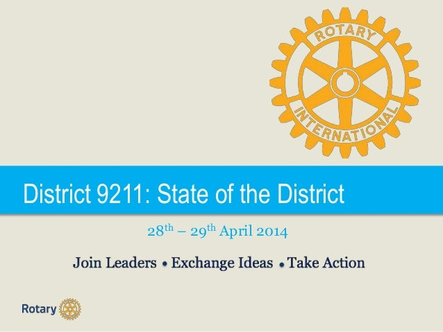 District 9211: State of the District 28th – 29th April 2014