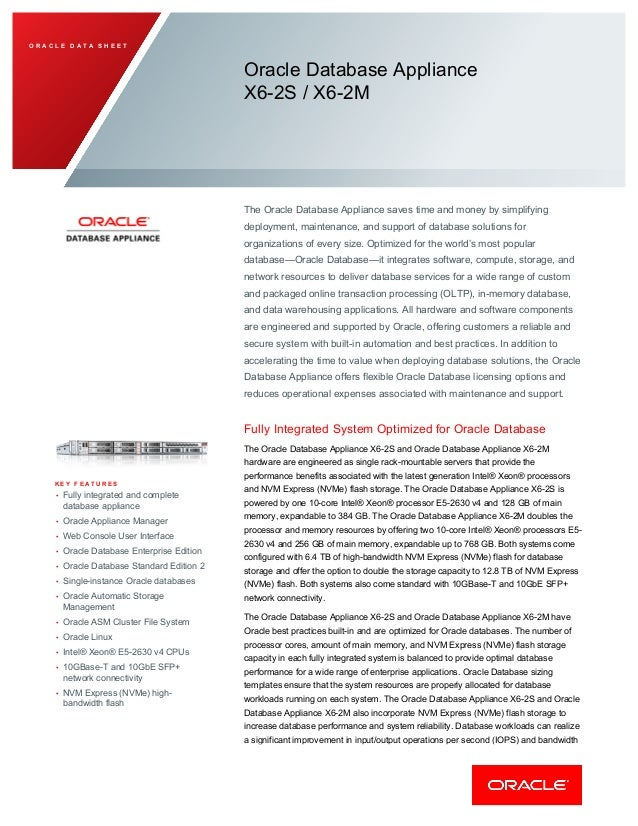 O R A C L E D A T A S H E E T Oracle Database Appliance X6-2S / X6-2M The Oracle Database Appliance saves time and money b...
