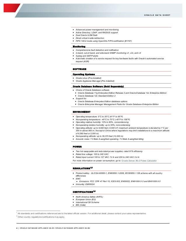 4   ORACLE DATABASE APPLIANCE X6-2S / ORACLE DATABASE APPLIANCE X6-2M O R A C L E D A T A S H E E T • Advanced power manag...