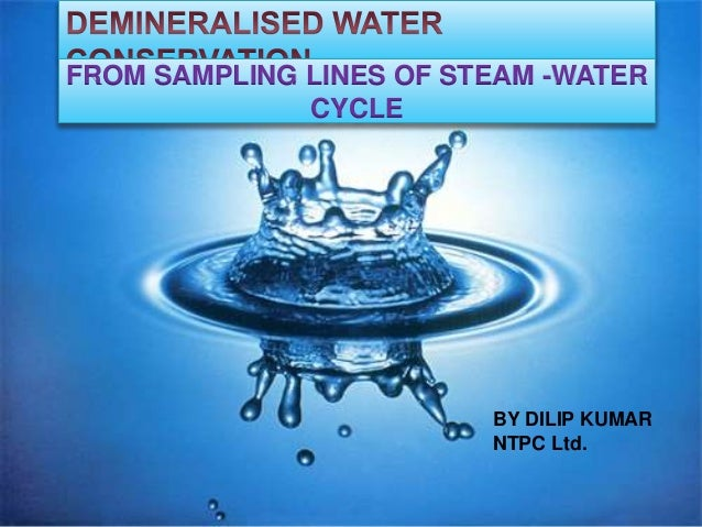 FROM SAMPLING LINES OF STEAM -WATER CYCLE BY DILIP KUMAR NTPC Ltd.