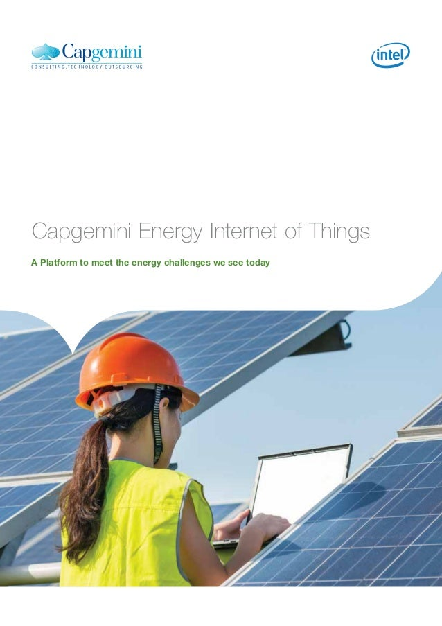 Capgemini Energy Internet of Things A Platform to meet the energy challenges we see today