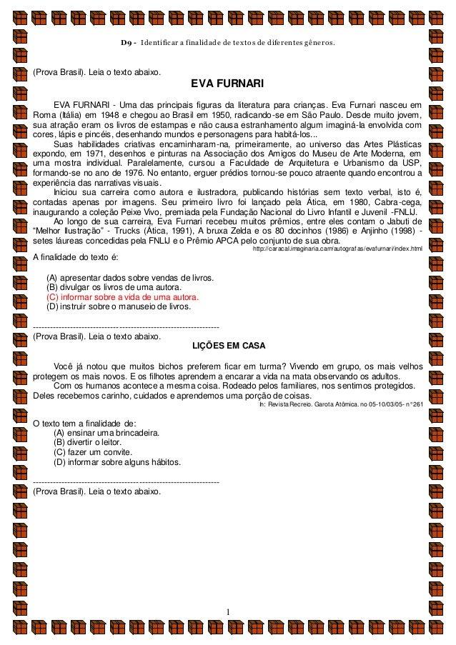 D9 - Identificar a finalidade de textos de diferentes gêneros. 1 (Prova Brasil). Leia o texto abaixo. EVA FURNARI EVA FURN...